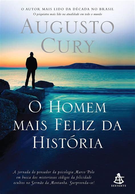 O Homem Mais Feliz da História - Augusto Cury | Le Livros