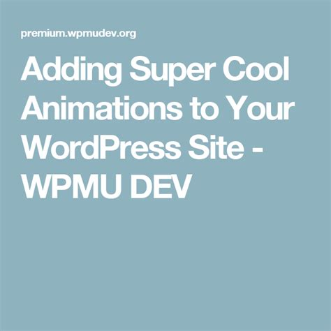 adding super cool animations   wordpress site