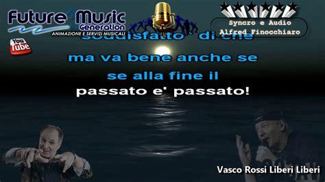 Liberi Liberi Vasco Testo by Liberi Di Vasco Liberi