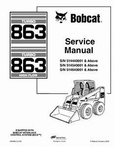 Bobcat 863 Skid Steer Loader Service Repair Manual S  N 514640001  U0026 Ab U2026
