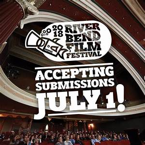 Submit Your Film to River Bend Film Festival Starting July ...