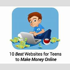 10 Best Websites For Teens To Make Money Online  My