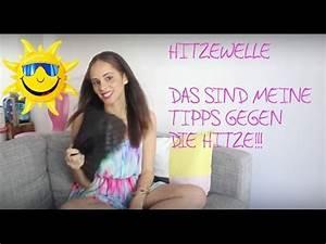Thermovorhänge Gegen Hitze : deutschland hitzewelle tipps gegen die hitze youtube ~ Eleganceandgraceweddings.com Haus und Dekorationen