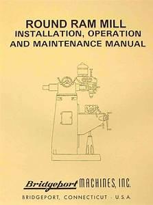 Bridgeport Round Ram Vertical Milling Machine Instructions
