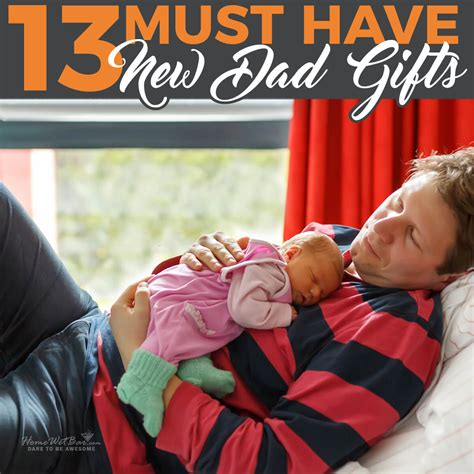 13 Must Have New Dad Gifts