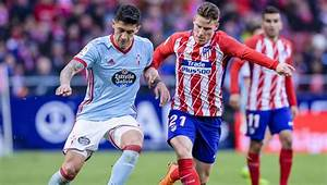Celta Vigo Vs Atletico Madrid Preview Classic Encounter