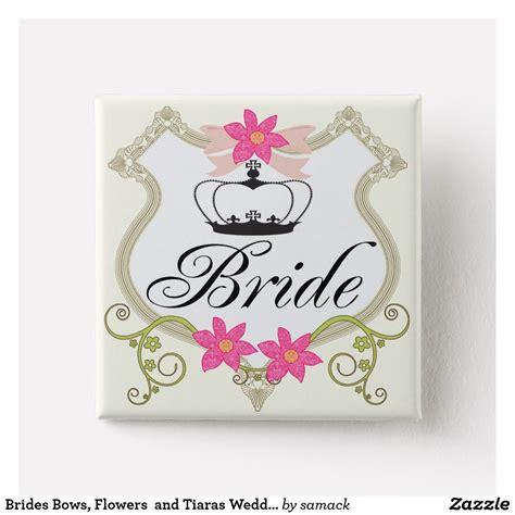 brides bows flowers  tiaras wedding badges pinback