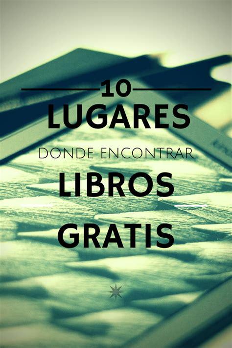 libreria ebook 10 lugares donde encontrar libros gratis libros gratis