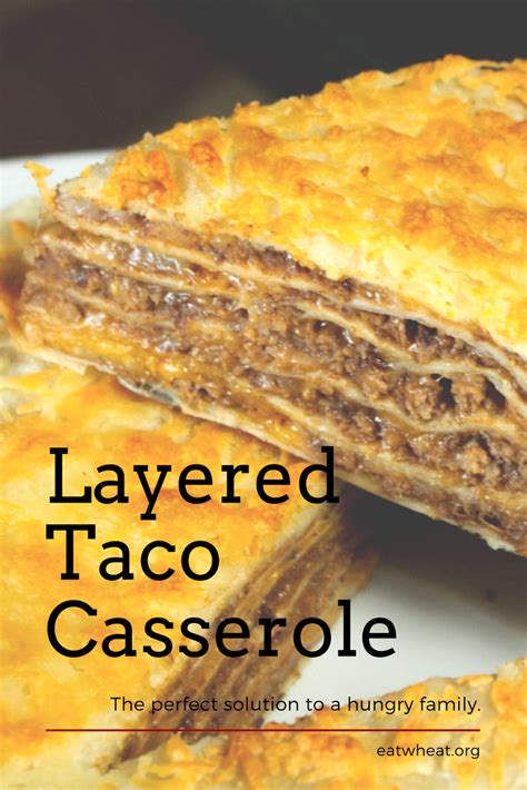 quick simple layered taco casserole recipe eat wheat