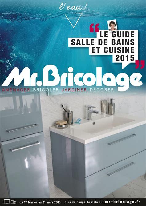 cuisine mr bricolage catalogue mr bricolage salle de bains et cuisine 2015