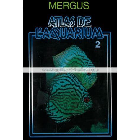 atlas de l aquarium mergus mergus atlas de l aquarium d eau douce tome 2