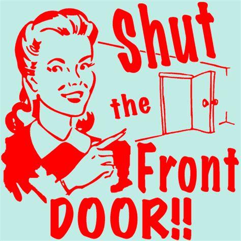 shut the front door hustling from home shut the front door i can t find