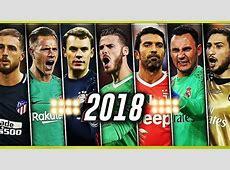 Los mejores porteros del mundo 20172018 Sus mejores