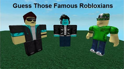 Guess Those Famous Robloxians Roblox