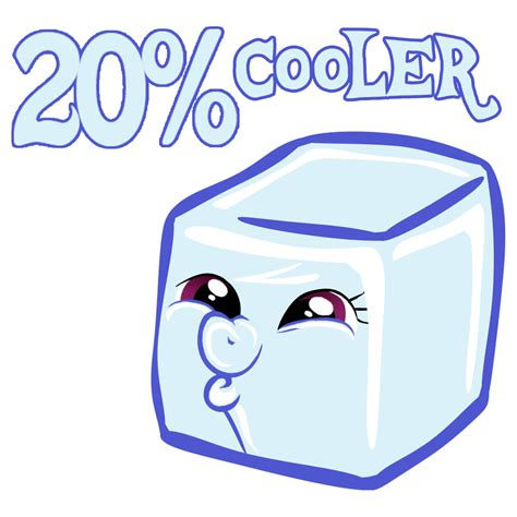 20 Cooler Meme - 20 percent cooler by danielalaverne on deviantart
