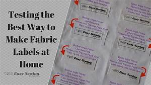 testing the best way to make your own fabric labels easy With best way to print labels