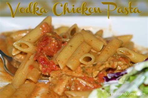 chicken recipes simple easy recipes vodka chicken pasta no alcohol recipe crystalandcomp com