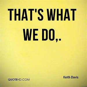 Keith Davis Quo... Keith Code Quotes