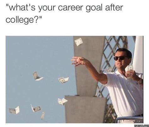 Goals Meme - career goals memes com