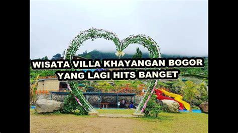 wisata villa khayangan bogor    hits kekinian