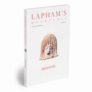 Disaster - Lapham's Quarterly