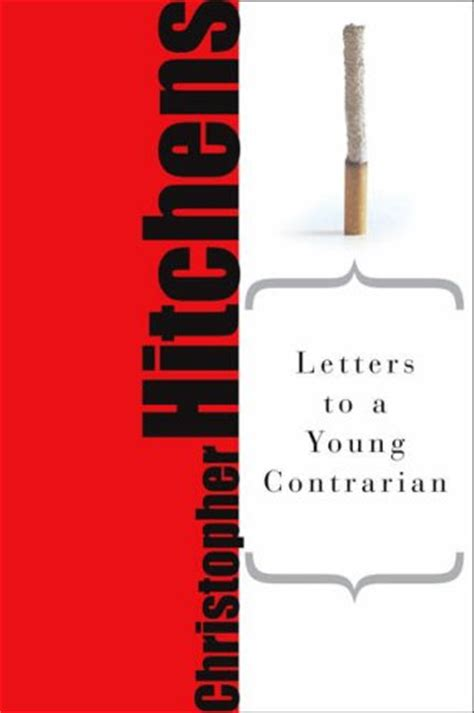 letters to a contrarian to christopher hitchens from a contrarian dave