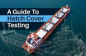 A Guide To Hatch Cover Testing