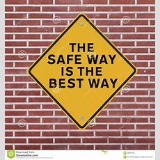 The Safe Way Is The Best Way Royalty Free Stock Photo  Image 28459195