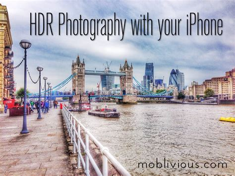 what s hdr on iphone what is hdr and how it can help you take better photos