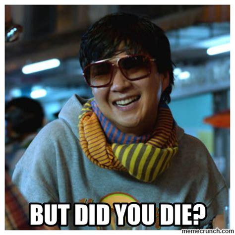 Did You Die Meme - but did you die