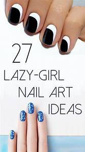27 Lazy Girl Nail Art Ideas That Are Actually Easy   Girls ...