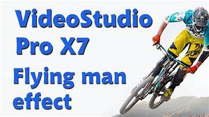 Corel Videostudio Pro X7 : corel videostudio pro x7 flying man landing effect youtube ~ Udekor.club Haus und Dekorationen