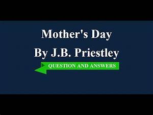 Mother's Day by JB Priestley - YouTube