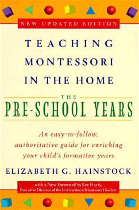 teaching montessori   home  pre school years