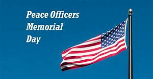 peace officers memorial day in 2021 2022 when where