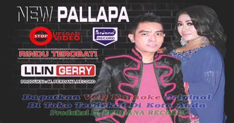 kumpulan lagu gerry mahesa new palapa album 2017 terlengkap gratis laguneabg