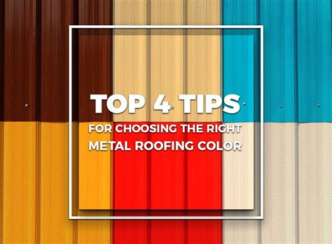 Top 4 Tips For Choosing The Right Metal Roofing Color