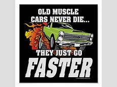 Muscle Car Quotes QuotesGram