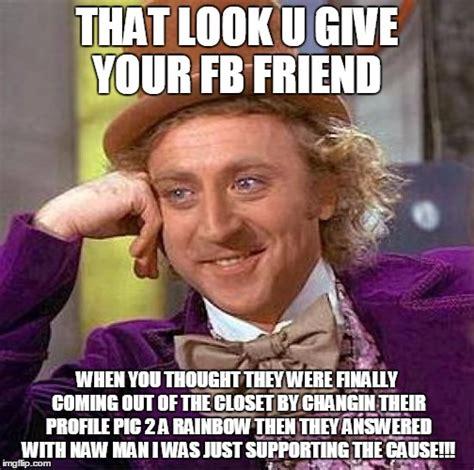 That Look Meme - creepy condescending wonka meme imgflip