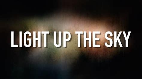 light up the sky light up the sky lyric the afters