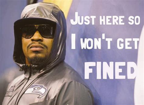 marshawn lynch fined  quotes quotesgram