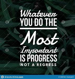 Inspirational Q... Importance Of Progress Quotes