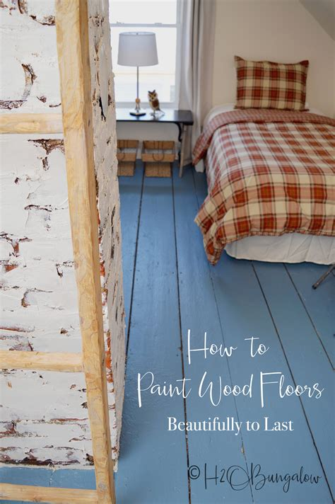 how to paint wood floors beautifully to last h2obungalow
