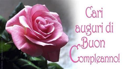auguri fiori compleanno tanti auguri di buon compleanno con 197 immagini