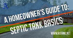 A Homeowner U0026 39 S Guide To Septic Tank Basics