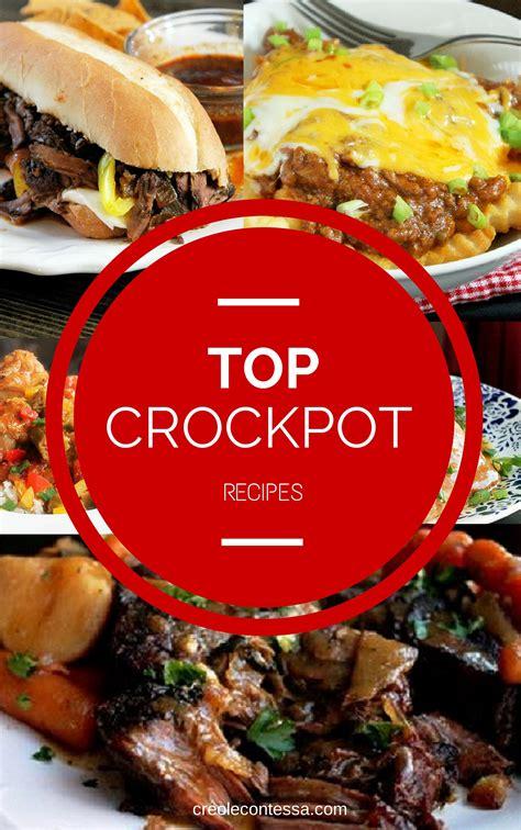 great crockpot recipes top crock pot recipes creole contessa