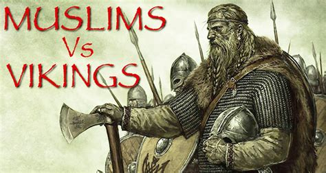 Vikings And Islam Muslims Vs Vikings Islam21c