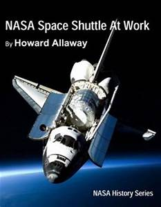 NASA Space Shuttle at Work by Howard Allaway ...