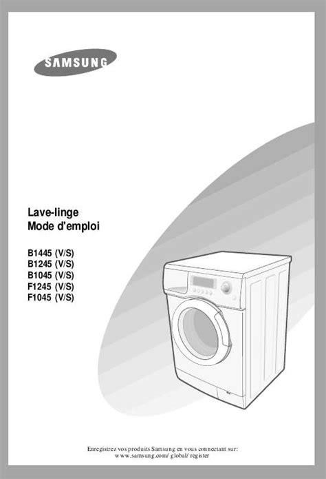 mode d emploi lave linge samsung b1445 trouver une solution 224 un probl 232 me samsung b1445 notice