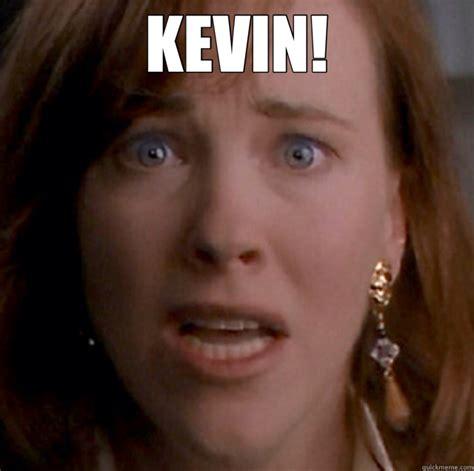 Kevin Memes - kevin misc quickmeme